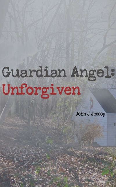 Guardian Angel: Unforgiven - John J Jessop